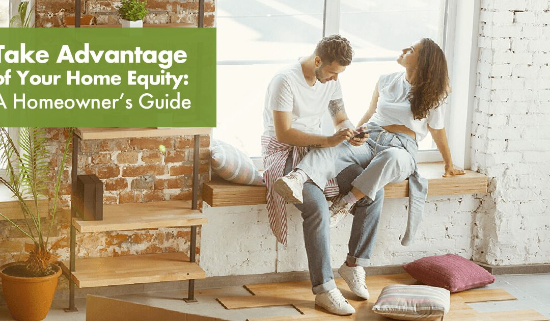 Take Advantage of Your Home Equity Guide