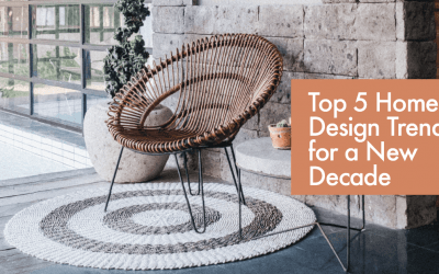 Top 5 Home Design Trends for a New Decade